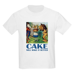 CAKE WILL MAKE IT BETTER Kids Light T-Shirt
