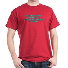 Old Copy Editors Never Die T-Shirt