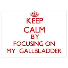 Keep Calm by focusing on My Gallbladd Invitations