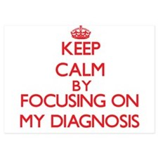 Keep Calm by focusing on My Diagnosis Invitations