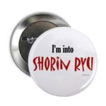 I'm Into Shorin Ryu Button