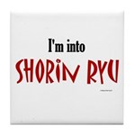 I'm Into Shorin Ryu Tile Coaster