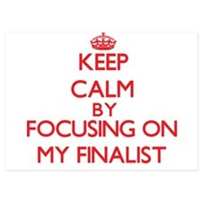 Keep Calm by focusing on My Finalist Invitations