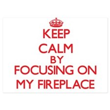 Keep Calm by focusing on My Fireplace Invitations