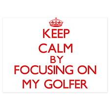 Keep Calm by focusing on My Golfer Invitations
