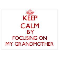 Keep Calm by focusing on My Grandmothe Invitations