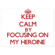 Keep Calm by focusing on My Heroine Invitations