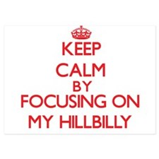 Keep Calm by focusing on My Hillbilly Invitations