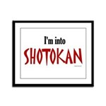 I'm Into Shotokan Framed Panel Print
