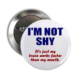 I'm Not Shy Button