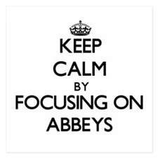 Keep Calm by focusing on Abbeys Invitations