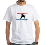 How Quick? Ninja Quick! Karate Ninjitsu t shirt