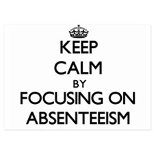 Keep Calm by focusing on Absenteeism Invitations