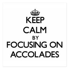 Keep Calm by focusing on Accolades Invitations