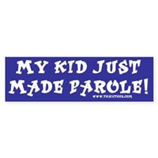 My Kid Made Parole Bumper Sticker (Blue)