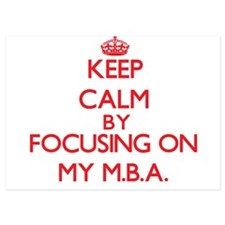 Keep Calm by focusing on My M.B.A. Invitations