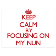 Keep Calm by focusing on My Nun Invitations