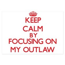 Keep Calm by focusing on My Outlaw Invitations