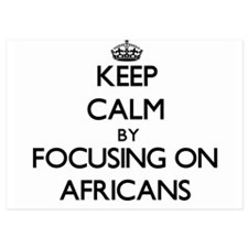 Keep Calm by focusing on Africans Invitations