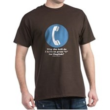 Why do I have to press 1 for English? T-Shirt