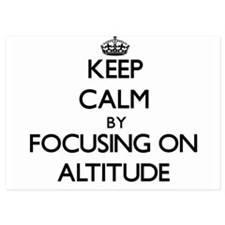 Keep Calm by focusing on Altitude Invitations