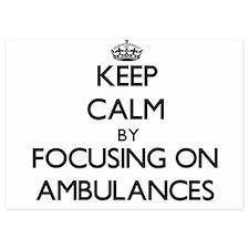 Keep Calm by focusing on Ambulances Invitations