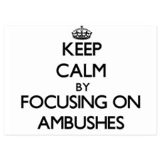Keep Calm by focusing on Ambushes Invitations