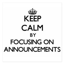 Keep Calm by focusing on Announcements Invitations