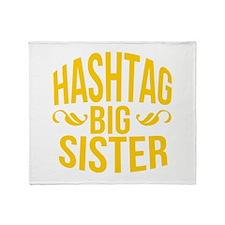 Hashtag Big Sister Throw Blanket