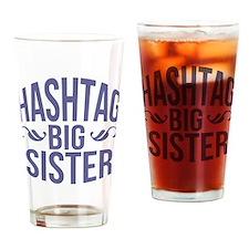 Hashtag Big Sister Drinking Glass