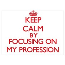 Keep Calm by focusing on My Profession Invitations