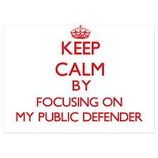 Keep Calm by focusing on My Public Def Invitations