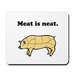 Meat is neat. Mousepad