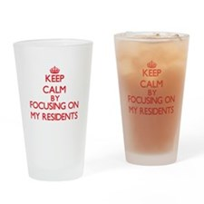 Keep Calm by focusing on My Residen Drinking Glass