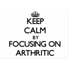 Keep Calm by focusing on Arthritic Invitations