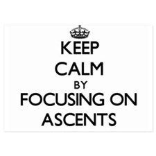 Keep Calm by focusing on Ascents Invitations