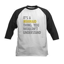Its A Mermaid Thing Tee