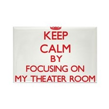 Keep Calm by focusing on My Theater Room Magnets