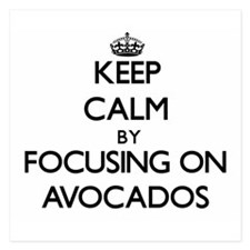 Keep Calm by focusing on Avocados Invitations