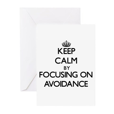 Keep Calm by focusing on Avoidance Greeting Cards