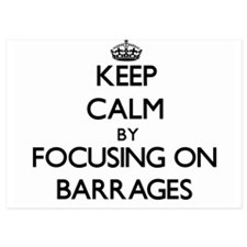 Keep Calm by focusing on Barrages Invitations