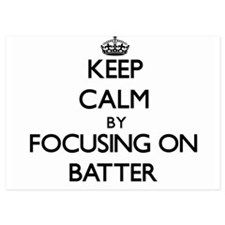 Keep Calm by focusing on Batter Invitations