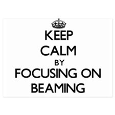 Keep Calm by focusing on Beaming Invitations