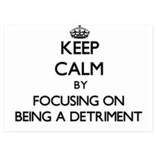Keep Calm by focusing on Being a Detri Invitations