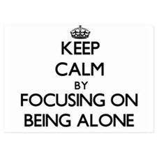 Keep Calm by focusing on Being Alone Invitations