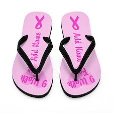 I Walk For - Add Name Flip Flops
