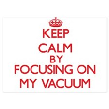Keep Calm by focusing on My Vacuum Invitations