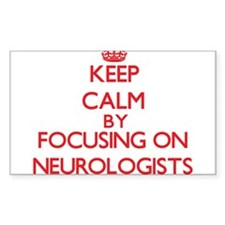 Keep Calm by focusing on Neurologists Decal