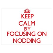 Keep Calm by focusing on Nodding Invitations