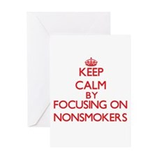 Keep Calm by focusing on Nonsmokers Greeting Cards